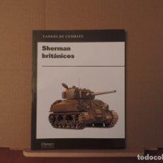 Militaria: LIBROS - OSPREY RBA CARROS DE COMBATE - SHERMAN BRITANICOS. Lote 180849175
