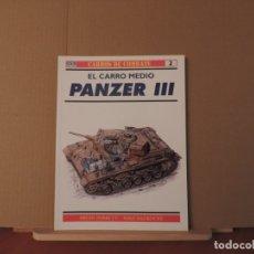 Militaria: LIBROS - OSPREY RBA CARROS DE COMBATE - EL CARRO MEDIO PANZER III. Lote 180849388