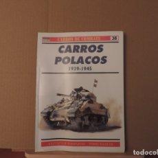 Militaria: LIBROS - OSPREY RBA CARROS DE COMBATE - CARROS POLACOS. Lote 180849480