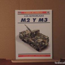 Militaria: LIBROS - OSPREY RBA CARROS DE COMBATE Nº69 - LOS SEMIORUGAS M2 Y M3. Lote 180851286