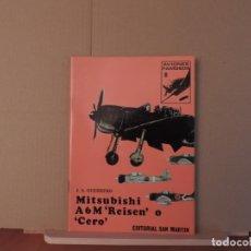 Militaria: EDITORIAL SAN MARTIN - AVIONES FAMOSOS - MITSUBISHI A6M REISEN CERO. Lote 180854308
