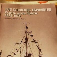 Militaria: LIBRO LOS CRUCEROS ESPAÑOLES 1875-1975. Lote 180882368