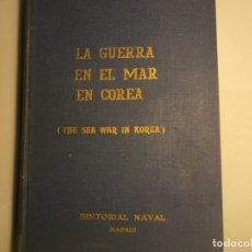 Militaria: LA GUERRA EN EL MAR EN COREA-EDITORIAL NAVAL-ORIGINAL AÑO 1966-558 PAGS. Lote 181110488