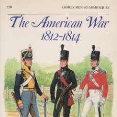 Militaria: THE AMERICAN WAR 1812-1814. OSPREY MEN-AT-ARMS 226. Lote 181123476