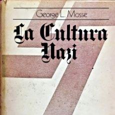 Militaria: LA CULTURA NAZI. GEORGE L. MOSSE. EDICIÓN ORIGINAL GRIJALBO. 1973. EDICIÓN MUY DIFÍCIL DE CONSEGUIR.. Lote 181164272