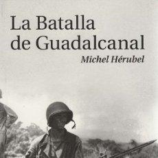 Militaria: LA BATALLA DE GUADALCANAL. MICHEL HÉRUBEL. Lote 195445722