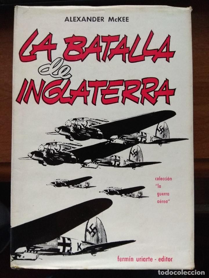LA BATALLA DE INGLATERRA - ALEXANDER MCKEE (Militar - Libros y Literatura Militar)