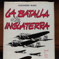 Militaria: LA BATALLA DE INGLATERRA - ALEXANDER MCKEE. Lote 181315466