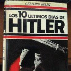 Militaria: LOS 10 ULTIMOS DIAS DE HITLER . GERHARD BOLDT. Lote 181317296