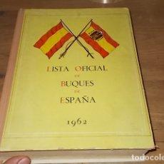 Militaria: LISTA OFICIAL DE BUQUES DE ESPAÑA 1962. SUBSECRETARIA DE LA MARINA MERCANTE. EJEMPLAR NUMERADO.. Lote 181622458