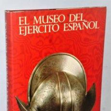 Militaria: EL MUSEO DEL EJERCITO ESPAÑOL. POESÍA Y GRANDEZA DE UNA PATRIA INMORTAL. Lote 181848795