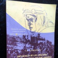 Militaria: T.E. LAWRENCE - INFLUENCIA DE LAS CRUZADAS EN LA ARQUITECTURA MILITAR EUROPEA HASTA S. XII - RARO. Lote 182053613