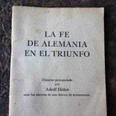 Militaria: LIBRO LA FE DE ALEMANIA EN EL TRIUNFO POR ADOLF HITLER AÑO 1940. Lote 69824845