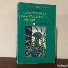 Militaria: HISTORIA DE LA INCOMPETENCIA MILITAR. GEOFFREY REGAN. EDITORIAL CRÍTICA. Lote 182429022