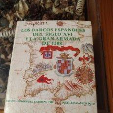 Militaria: LOS BARCOS ESPAÑOLES DEL SIGLO XVI Y LA GRAN ARMADA DE 1588. Lote 182642950