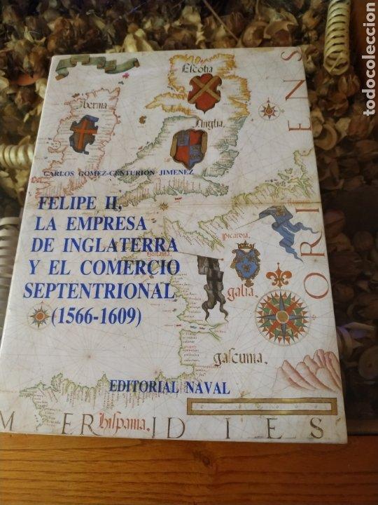 FELIPE II, LA EMPRESA DE INGLATERRA Y EL COMERCIO SEPTENTRIONAL (1566-1609) (Militar - Libros y Literatura Militar)