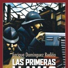 Militaria: LAS PRIMERAS LLAMAS. ENRIQUE DOMÍNGUEZ RODIÑO. NUEVO. Lote 210981396