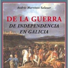 Militaria: DE LA GUERRA DE INDEPENDENCIA EN GALICIA. ANDRÉS MARTÍNEZ SALAZAR . NUEVO. Lote 182912022
