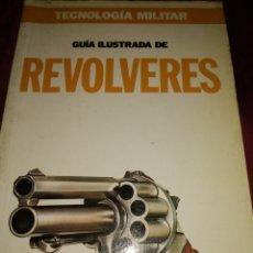 Militaria: GUÍA ILUSTRADA DE REVÓLVERES. TECNOLOGÍA MILITAR. EDICIONES ORBIS. RÚSTICA. PÁGINAS 80. PESO 200 GR.. Lote 183001643