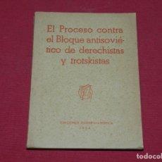 Militaria: (M) EL PROCESO CONTRA EL BLOQUE ANTISOVIETICO DE LOS TROTSKISTAS Y DERECHISTAS 1938. Lote 208847336