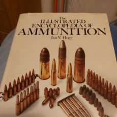 Militaria: THE ILLUSTRATED ENCYCLOPEDIA OF AMMUNITION . Lote 183384286