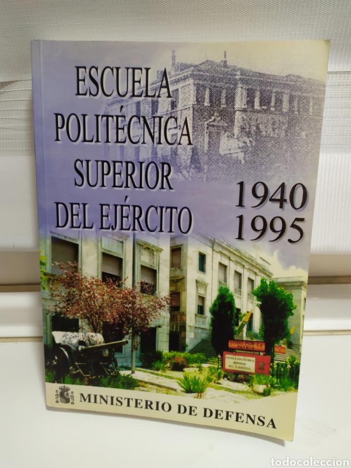 ESCUELA POLITECNICA DEL EJERCITO 1940- 1995 (Militar - Libros y Literatura Militar)