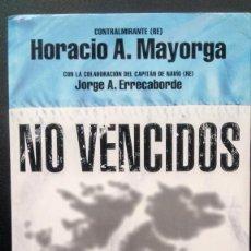 Militaria: NO VENCIDOS. MALVINAS. HORACIO MAYORGA. Lote 183460231