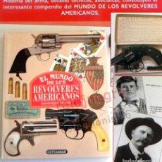 Militaria: EL MUNDO DE LOS REVÓLVERES AMERICANOS LIBRO HISTORIA ARMAS FUEGO PISTOLAS EEUU OESTE COLT GUERRA SEC. Lote 183557210