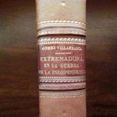 Militaria: 1908 EXTREMADURA EN LA GUERRA DE LA INDEPENDENCIA. ROMÁN GÓMEZ VILLAFRANCA BUEN ESTADO. Lote 183573047
