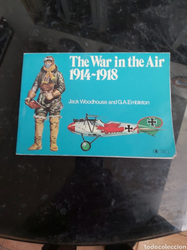 THE WAR IN THE AIR 1914-1918 (Militar - Libros y Literatura Militar)