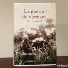 Militaria: LA GUERRA DEL VIETNAM . UNA HISTORIA ORAL. CH. G. APPAY. EDITORIAL CRÍTICA. EE.UU.. Lote 184564256