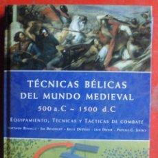 Militaria: TÉCNICAS BÉLICAS DEL MUNDO MEDIEVAL. 500 A.C. - 1500 D.C.. Lote 184750600