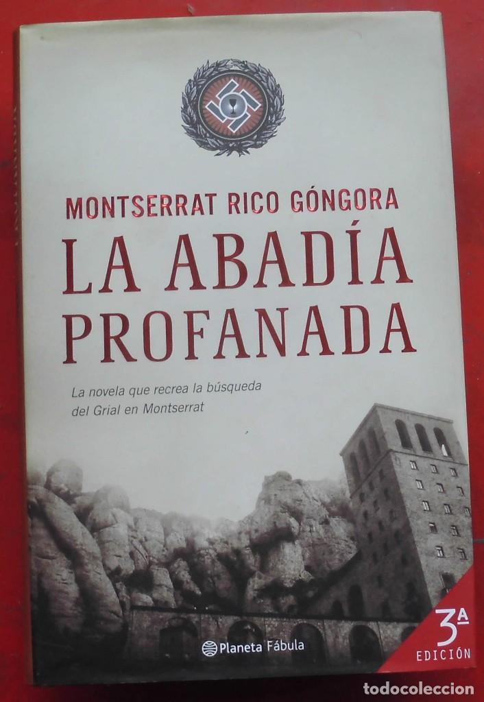 LA ABADÍA PROFANADA. MONTSERRAT RICO GÓNGORA. LIBRO NUEVO (Militar - Libros y Literatura Militar)