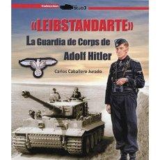 Militaria: LEIBSTANDARTE. LA GUARDIA DE CORPS DE ADOLF HITLER. Lote 185757072