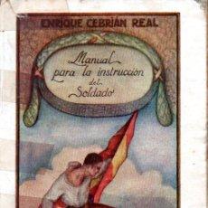 Militaria: E. CEBRIÁN REAL : MANUAL PARA LA INSTRUCCIÓN DEL SOLDADO (BORRÁS, 1925). Lote 186008808