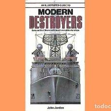 Militaria: LIBRO INGLÉS:AN ILLUSTRATED GUIDE MODERN DESTROYERS DE SALAMANDER BOOKS (OCASIÓN). Lote 186249680