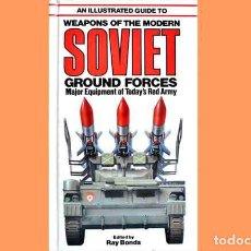 Militaria: LIBRO INGLÉS:AN ILLUSTRATED GUIDE MODERN SOVIET GROUND FORCES DE SALAMANDER BOOKS (OCASIÓN, USADO). Lote 186250448
