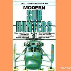 Militaria: LIBRO INGLÉS:AN ILLUSTRATED GUIDE MODERN SUBMARINE HUNTERS DE SALAMANDER BOOKS (OCASIÓN, USADO). Lote 186250785