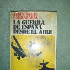Militaria: LA GUERRA DE ESPAÑA DESDE EL AIRE...1969. Lote 186349650