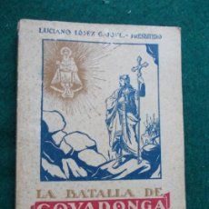 Militaria: LA BATALLA DE COVADONGA E HISTORIA DEL SANTUARIO. Lote 187376528