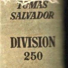 Militaria: DIVISION AZUL,LIBRO DIVISION 250,1ª EDICION AÑO 1954,DEDICADA POR EL AUTOR TOMAS SALVADOR,FALANGE.. Lote 187442848