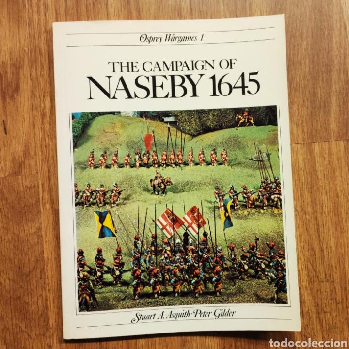 OSPREY - THE CAMPAIGN OF NASEBY 1645 - OSPREY WARGAMES (Militar - Libros y Literatura Militar)