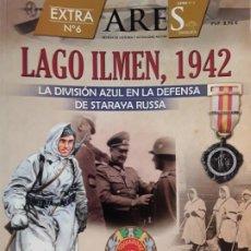 Militaria: ARES EXTRA 6. LAGO ILMEN 1942. LA DIVISION AZUL EN DEFENSA DE STARAYA RUSSA. Lote 188719422