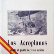 Militaria: LOS AEROPLANOS DESDE EL PUNTO DE VISTA MILITAR CELESTINO BAYO.. Lote 188745016