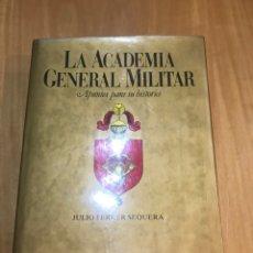 """Militaria: LIBRO """"LA ACADEMIA GENERAL MILITAR"""" APUNTES PARA SU HISTORIA. Lote 188802342"""