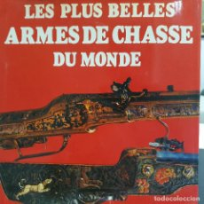 Militaria: LAS MÁS BELLAS ARMAS DE CAZA DEL MUNDO, LES PLUS BELLES ARMES DU MONDE, EN FRANCES. Lote 188823843