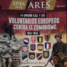 Militaria: ARES ESPECIAL10. LA DIVISIÓN AZUL Y LOS VOLUNTARIOS EUROPEOS CONTRA EL COMUNISMO. Lote 189129143