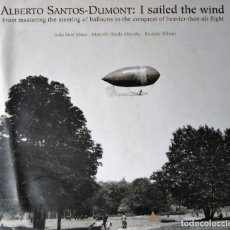 Militaria: AERODIRIGIBLE ALBERTO SANTOS DUMONT I SAILED THE WIND FROM MASTERING THE STEERING OF BALLOONS TO THE. Lote 189177913