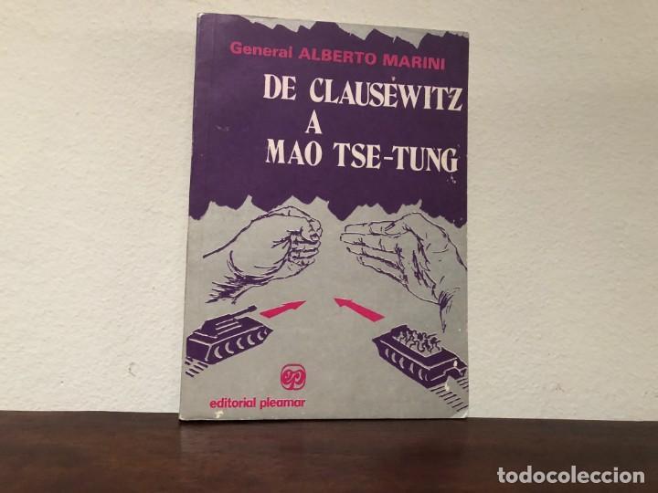 DE CLAUSEWITZ A MAO TSE-TUNG. GENERAL ALBERTO MARINI. EDITORIAL PLEAMAR. ESTRATEGIA. FILOSOFIA. (Militar - Libros y Literatura Militar)