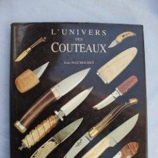 Militaria: LIBRO CUCHILLOS - L'UNIVERS DES COUTEAUX. Lote 189433331